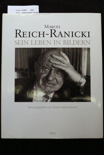 Marcel Reich-Ranicki - Sein Leben in Bildern. o.A. - Schirrmacher, Frank.