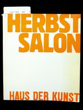 Herbst-Salon 67. Haus der Kunst -München -: Ausstellungsleitung der Freien