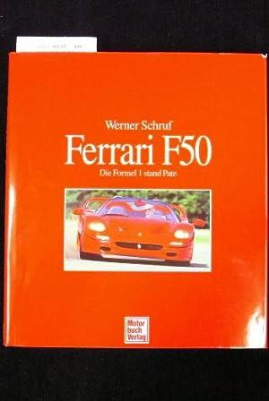 Ferrari F50. Die Formel I stand Pate.: Schruf, Werner.
