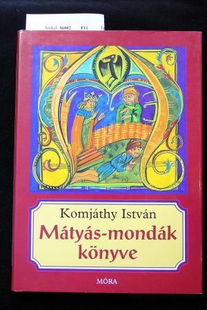 Màtyàs-mondàk könyve. o.A.: Istvàn, Komjàthy.
