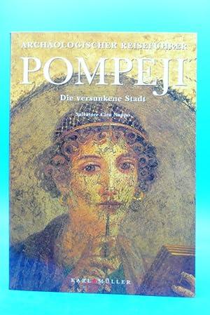 Archäologischer Reiseführer Pompeji. Die versunkene Stadt. o.A.: Nappo, Salvatore Ciro.