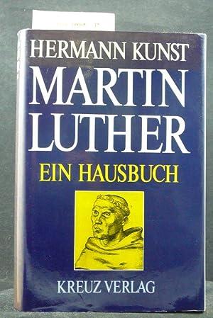 Martin Luther. Ein Hausbuch. 2. Auflage.: Kunst, Hermann.