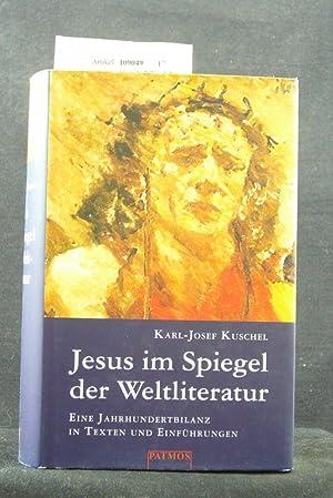 Jesus im Spiegel der Weltliteratur. Eine Jahrhundertbilanz: Kuschel, Karl-Josef.