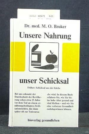 Unsere Nahrung unser Schicksal. 13. Auflage.: Bruker, M.O.