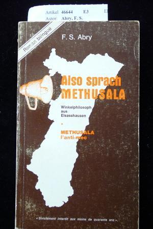 Also sprach Methusala. Winkelphilosoph aus Elsasshausen.: Abry, F. S.