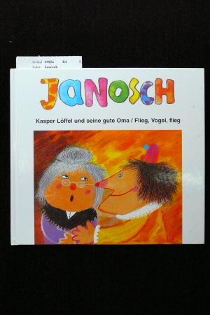 Kasper Löffel und seine gute Oma /: Janosch.