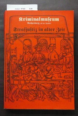 Strafjustiz in alter Zeit. Bd. III (3): Kriminalmuseum Rothenburg ob