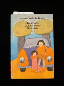 Aurora und das kleine blaue Auto. Zeichnungen: Vestly, Anne-Catharina.