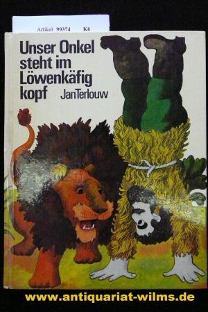 Unser Onkel steht im Löwenkäfig kopf. o.A.: Terlouw, Jan.