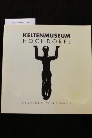 Keltenmuseum Hochdorf Enz. o.A.: Gemeinde Eberdingen.