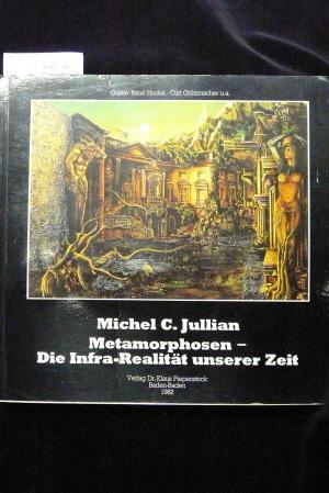 Michel C. Jullian - Metamorphosen- Die Infra-Realität: Hocke/Grützmacher/Couillec.