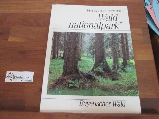 Waldnationalpark Bayerischer Wald: Bibelriether, Hans :