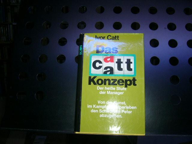 Das Catt Konzept: Catt, Ivor :