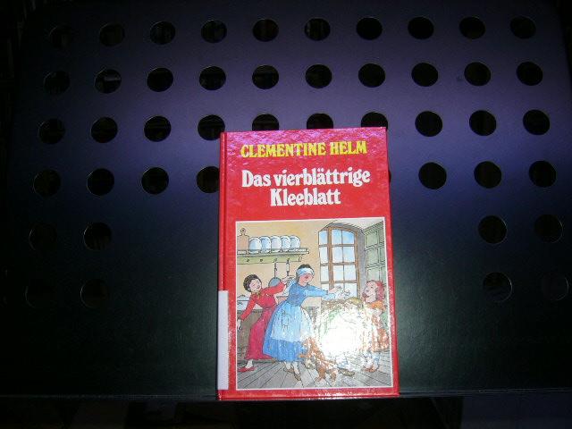 Das vierblättrige Kleeblatt: Helm, Clementine :