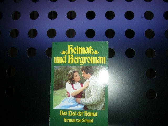 Das Lied der Heimat: Schmid, Herman von