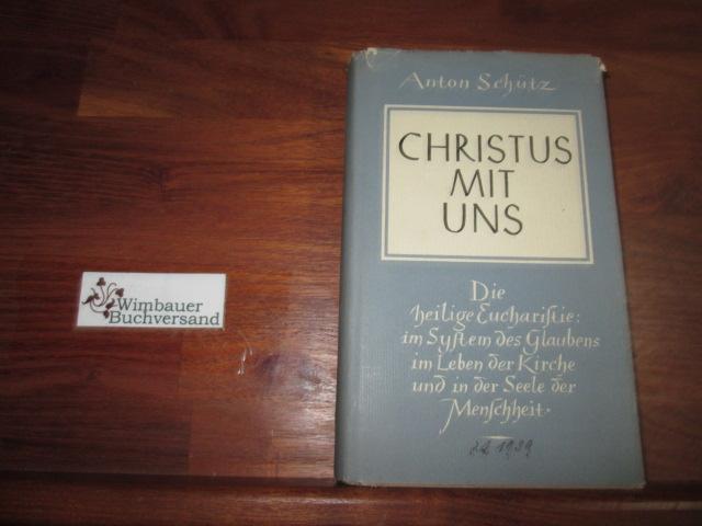 Christus mit uns : Geist u. Kraft d. eucharist. Wirklichkeit.