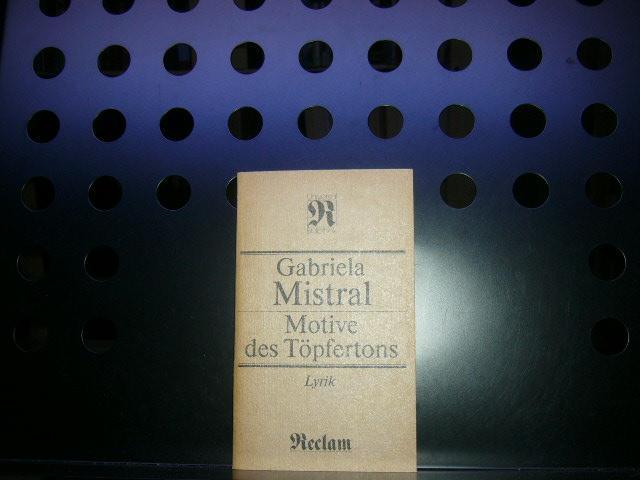 Motive des Töpfertons: Mistral, Gabriela :