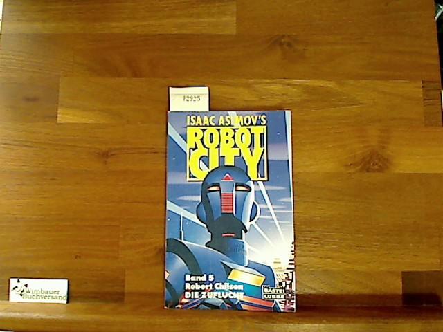 Science-fiction-Abenteuer Bd. 5. Die Zuflucht : Science-fiction-Roman / Robert Chilson - Asimov, Isaac und Robert Chilson