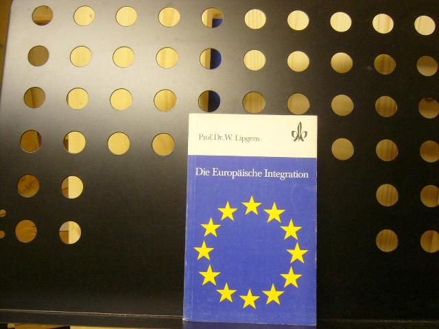 Die Europäische Integration: Lipgens, Walter :