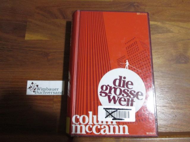 Die Grosse Welt Roman Dt Von Dirk Van Gunsteren Von Mccann