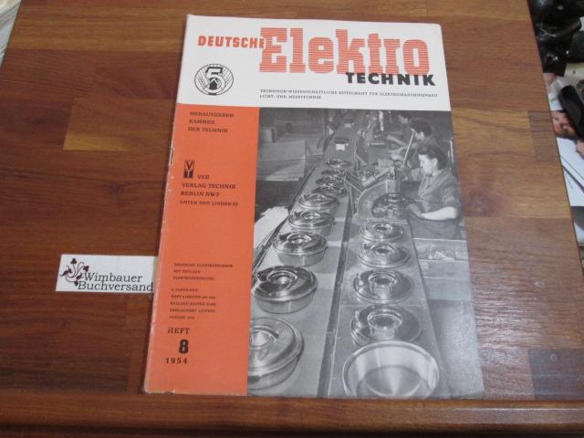 Deutsche Elektrotechnik. Heft 8 1954: Kammer der Technik
