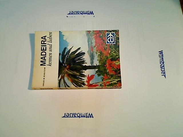 Madeira kennen und lieben : d. Insel d. 365 Frühlingstage. von. [Kartographie: H. Schultchen], LN-Touristikführer ; 47