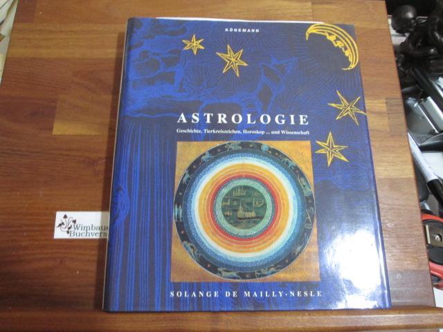 Astrologie. Geschichte, Tierkreiszeichen, Horoskop und Wissenschaft: Mailly-Nesle, Solange de