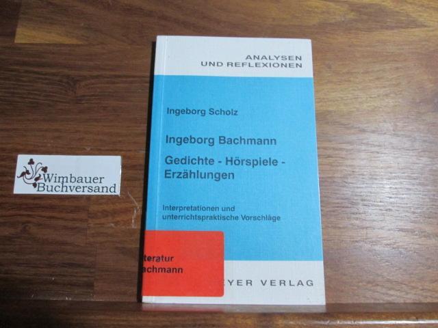 Analysen und Reflexionen, Bd.76, Ingeborg Bachmann -: Scholz, Ingeborg und