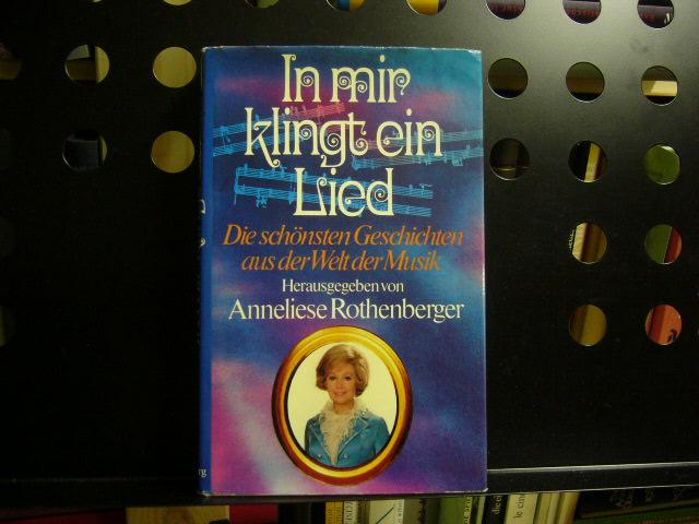 In mir klingt ein Lied: Rothenberger, Anneliese :