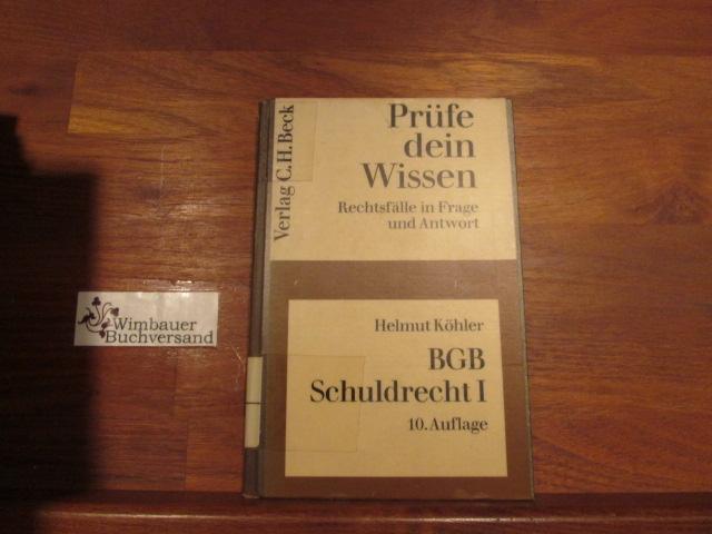 BGB, Recht der Schuldverhältnisse; Teil: 1., Allgemeiner Teil - Köhler, Helmut