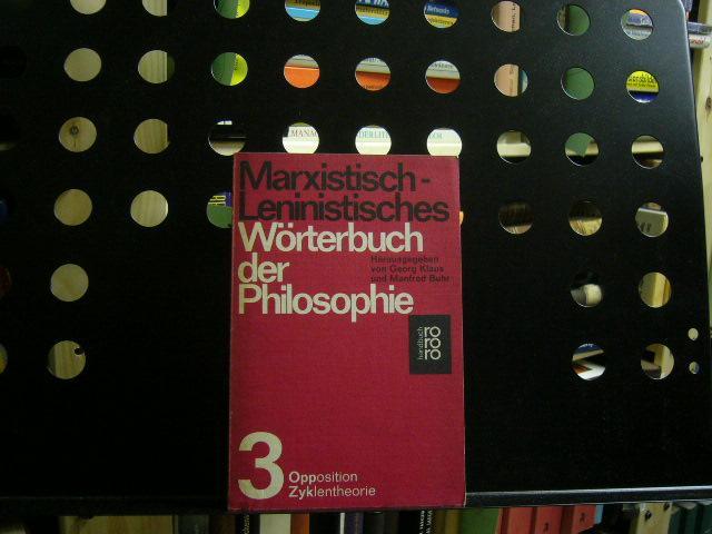 Marxistisch-Leninistisches Wörterbuch der Philosophie 3 Opposition -: Klaus, Georg und