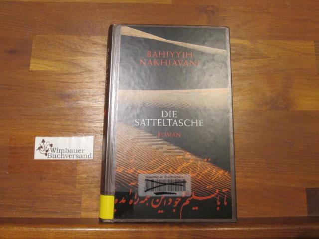 Die Satteltasche : Roman. Aus dem Engl. von Anette Grube / btb - Nakhjavani, Bahiyyih