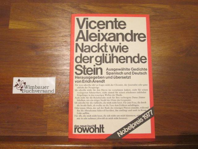 Nackt wie der glühende Stein : ausgew.: Aleixandre, Vicente :