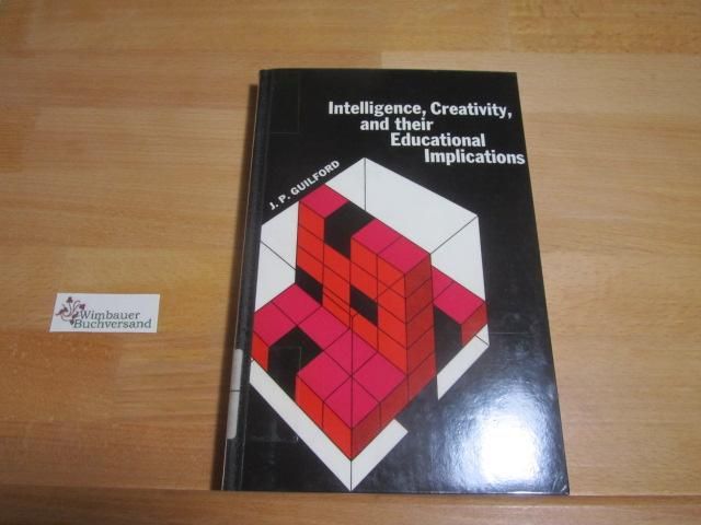 Intelligence, Creativity and Their Educational Implications: Guilford, Joy Paul