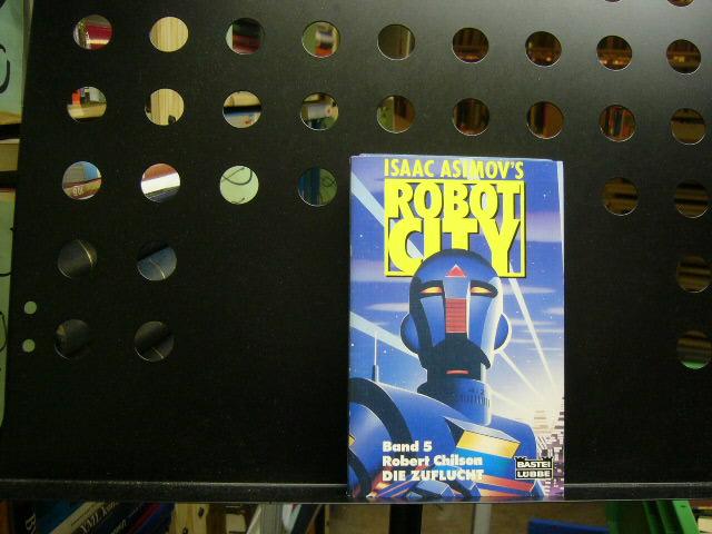 Robot City 5: Robert Chilson, Die Zuflucht - Asimov, Isaac