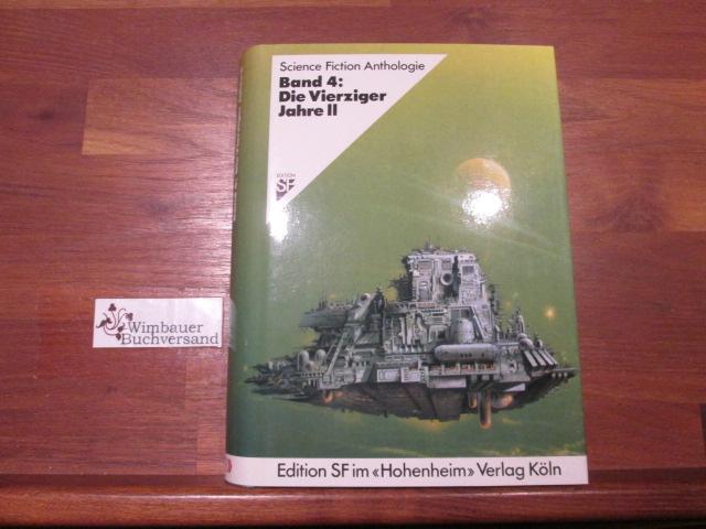 Science-fiction-Anthologie; Teil: Bd. 4., Die Vierziger Jahre : 2 - Alpers, Hans Joachim und Werner Fuchs
