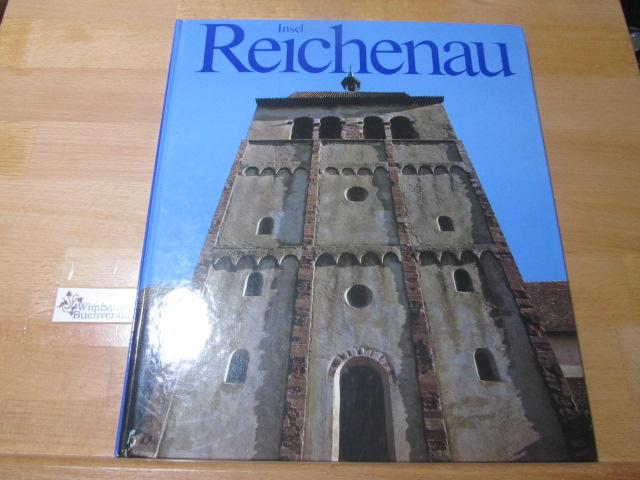 Insel Reichenau. Fotos: ; Günter Braus. Text: Richard Henk - Braus, Johannes, Günter Braus und Richard Henk