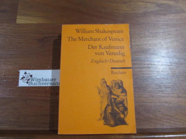 The merchant of Venice : englisch und deutsch = Der Kaufmann von Venedig. Übers., kommentiert und hrsg. von Barbara Puschmann-Nalenz / Reclams Universal-Bibliothek ; Nr. 9800 - Shakespeare, William and Barbara (Hrsg.) Puschmann-Nalenz