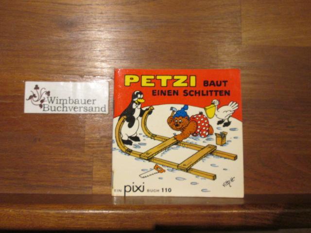 Pixi Bücher; Teil: 110., Petzi baut einen