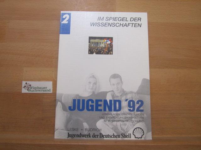 Jugend '92; Teil: Bd. 2., Im Spiegel der Wissenschaften. Red.: Jürgen Zinnecker - Zinnecker, Jürgen (Red.)
