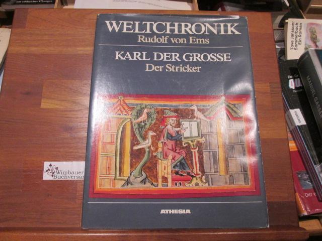 Weltchronik. Rudolf von Ems; Karl der Grosse: Rudolf, von Ems,