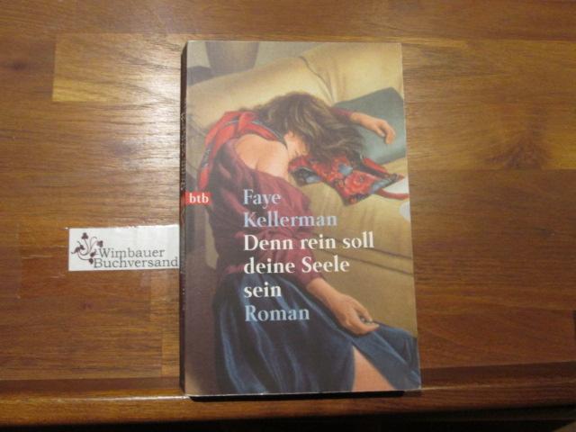 Denn rein soll deine Seele sein : Roman. Aus dem Amerikan. von Ute Tanner / Goldmann ; 72242 : btb - Kellerman, Faye
