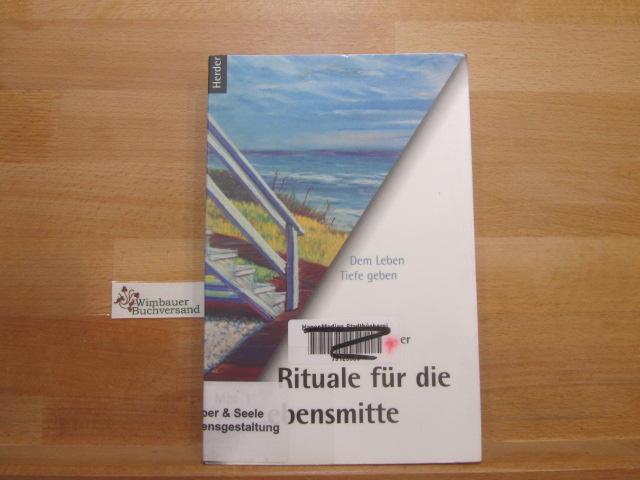 Rituale für die Lebensmitte : dem Leben: Schindler, Margarethe :