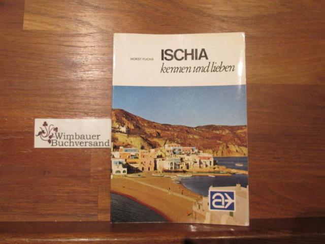 Ischia kennen und lieben : Die grüne Ferieninsel im Golf von Neapel. Von Horst Fuchs. [Kartographie: H. Schultchen.] / Lübecker Nachrichten / LN-Touristikführer : Airtours international ; 18.