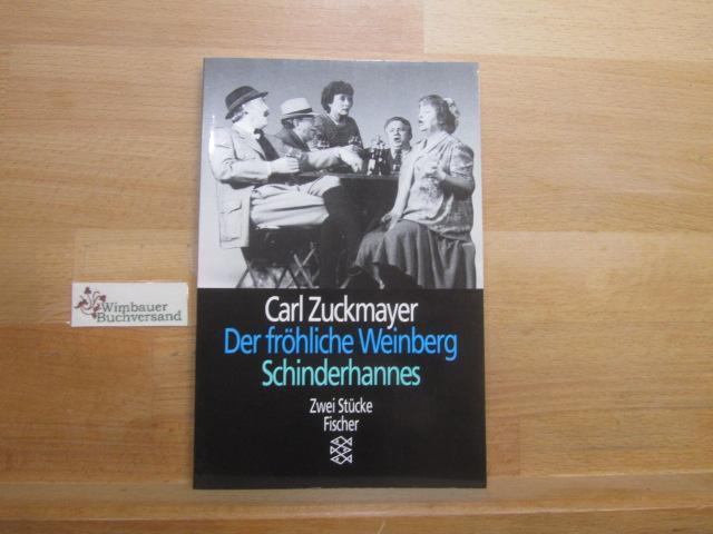 Der fröhliche Weinberg; Schinderhannes. Zwei Stücke. Carl Zuckmayer. Fischer ; 7007 : Theater, Funk, Fernsehen - Zuckmayer, Carl (Verfasser)