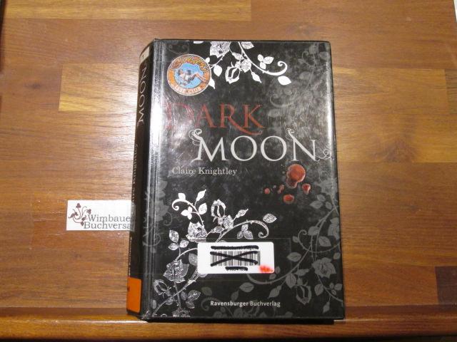 Dark Moon; Teil: Bd. 1 - Knightley, Claire