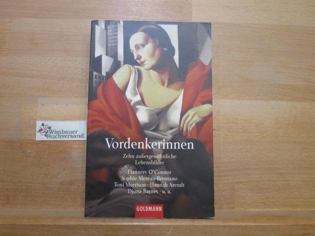 Vordenkerinnen : zehn außergewöhnliche Lebensbilder. hrsg. von Stefan Bollmann und Christiane Naumann / Goldmann ; 44332 - Bollmann, Stefan (Herausgeber)