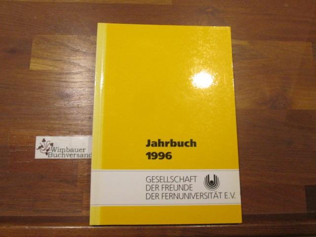 Jahrbuch 1996 Gesellschaft der Freunde der Fernuniversität Hagen e.V. ; Fernuniversität in Hagen