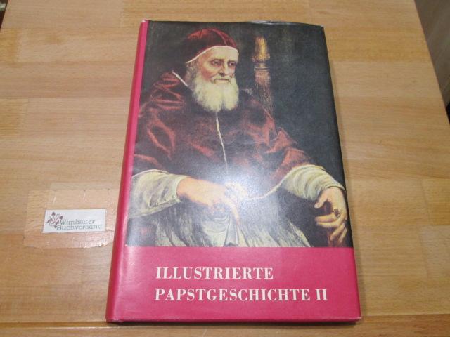 Papstgeschichte. Band 2 [Umschlagtitel: Illustrierte Papstgeschichte] Gaston: Castella, Gaston :
