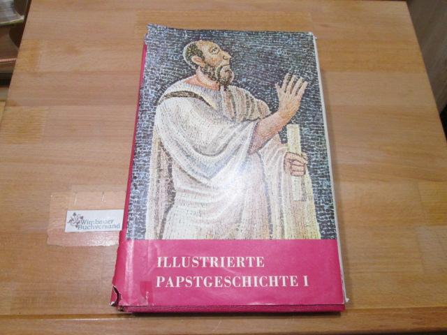 Papstgeschichte. Band 1 [Umschlagtitel: Illustrierte Papstgeschichte] Gaston: Castella, Gaston :